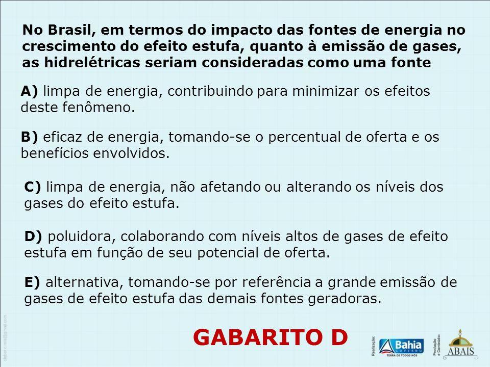 No Brasil, em termos do impacto das fontes de energia no crescimento do efeito estufa, quanto à emissão de gases, as hidrelétricas seriam consideradas como uma fonte