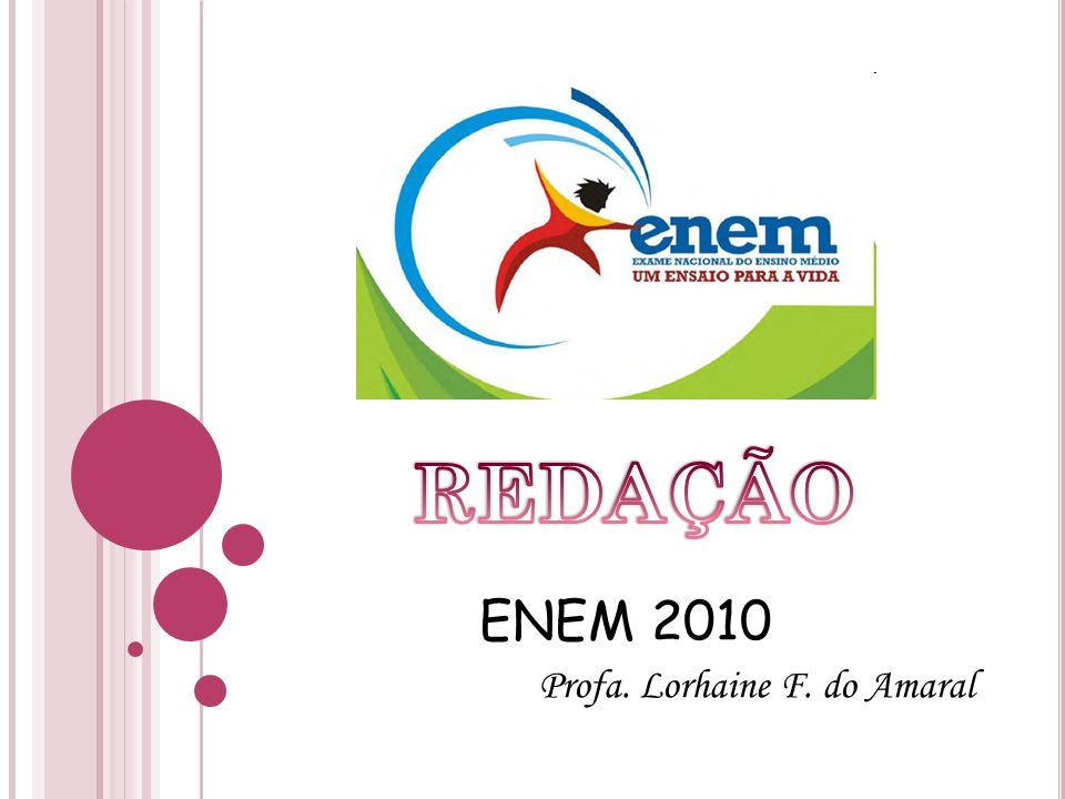 ENEM 2010 Profa. Lorhaine F. do Amaral
