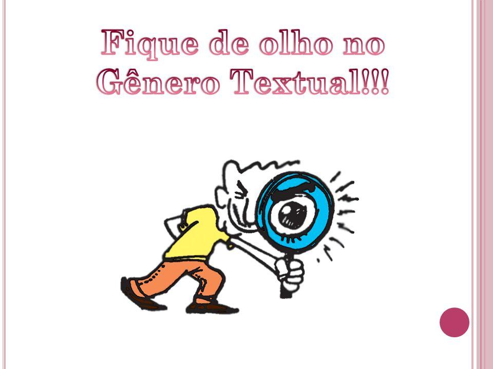 Fique de olho no Gênero Textual!!!