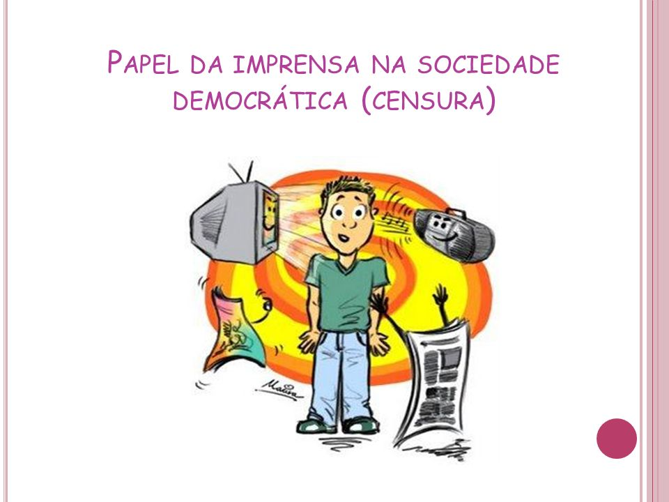 Papel da imprensa na sociedade democrática (censura)