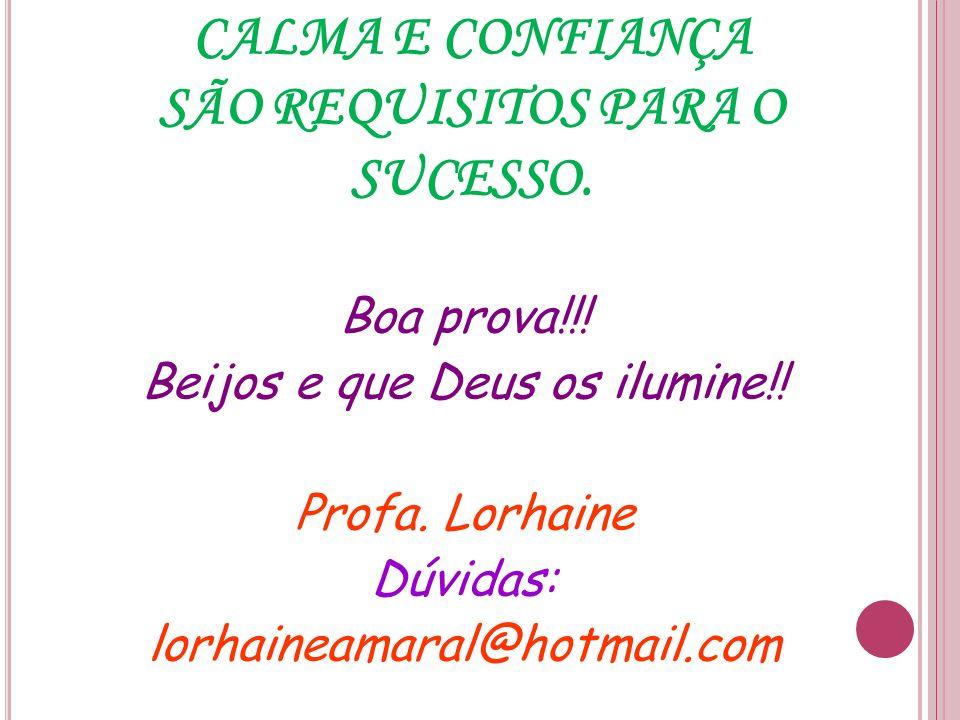 CALMA E CONFIANÇA SÃO REQUISITOS PARA O SUCESSO.