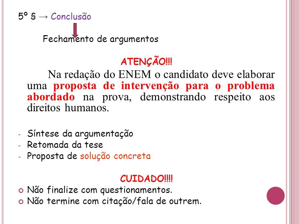 5º § → Conclusão Fechamento de argumentos. ATENÇÃO!!!