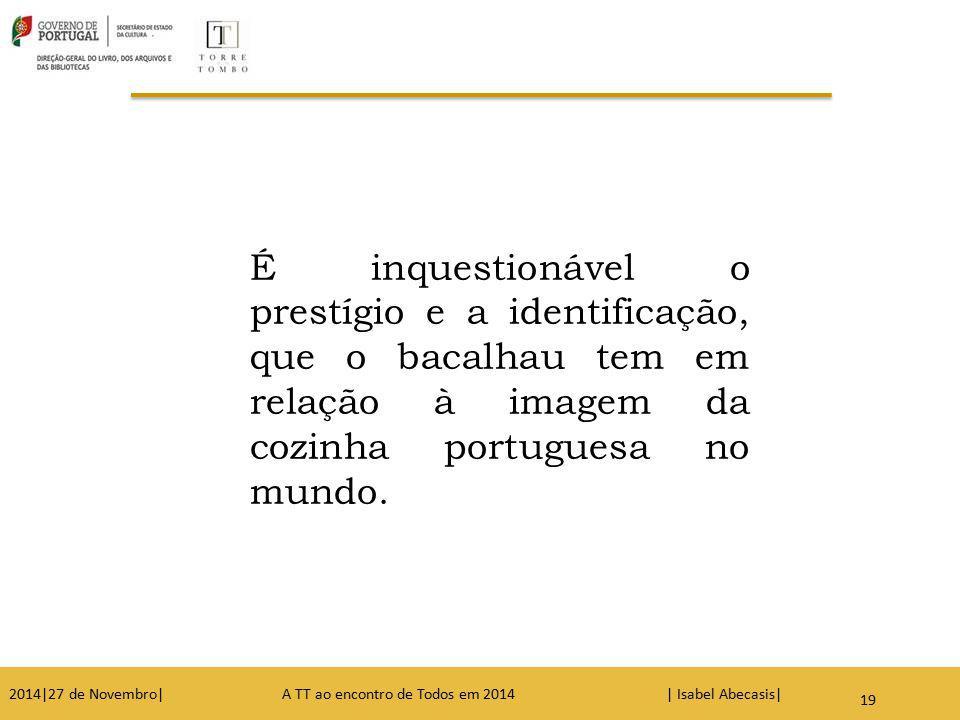 É inquestionável o prestígio e a identificação, que o bacalhau tem em relação à imagem da cozinha portuguesa no mundo.