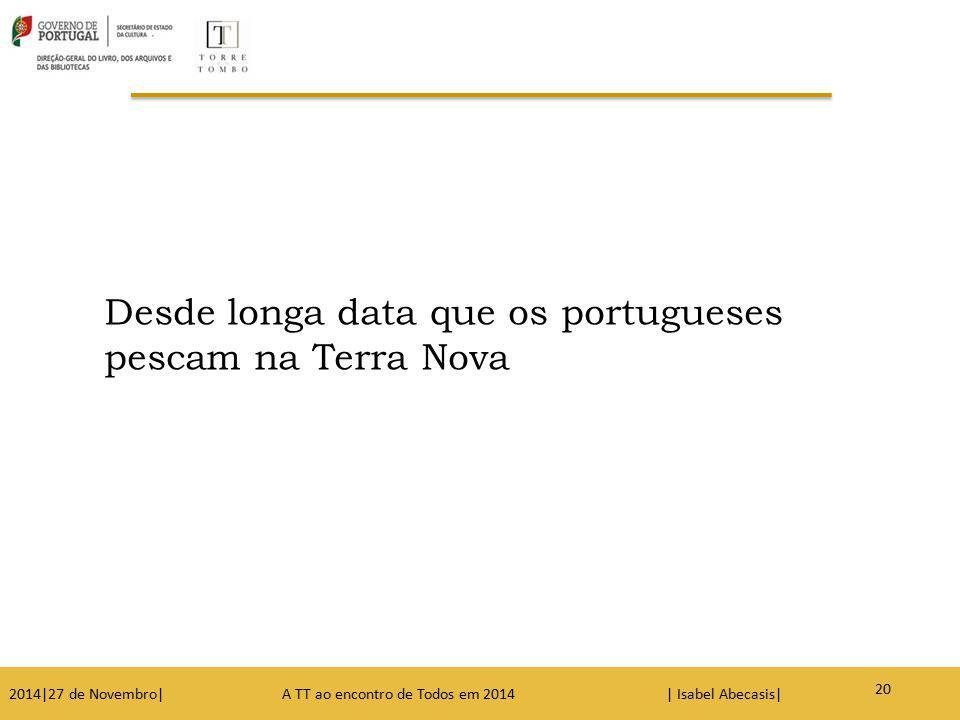 Desde longa data que os portugueses pescam na Terra Nova