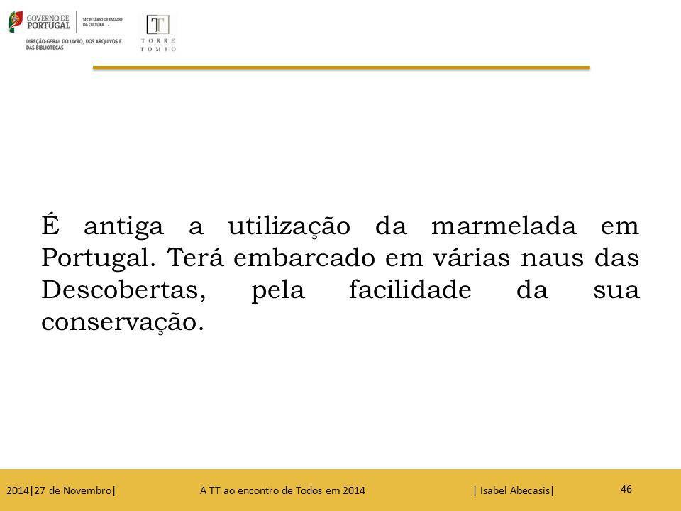 É antiga a utilização da marmelada em Portugal