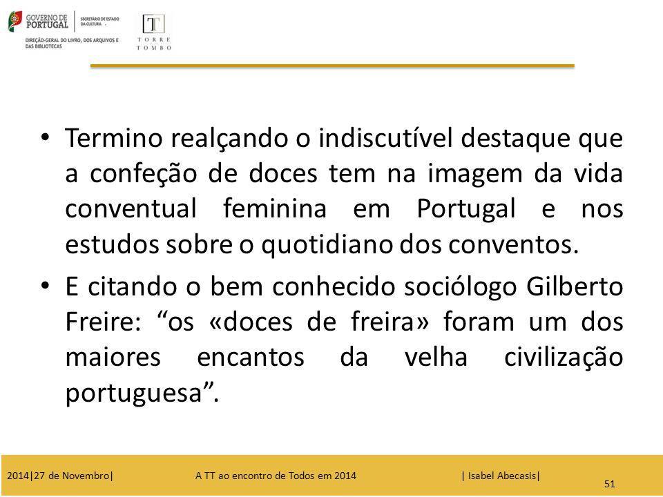 Termino realçando o indiscutível destaque que a confeção de doces tem na imagem da vida conventual feminina em Portugal e nos estudos sobre o quotidiano dos conventos.