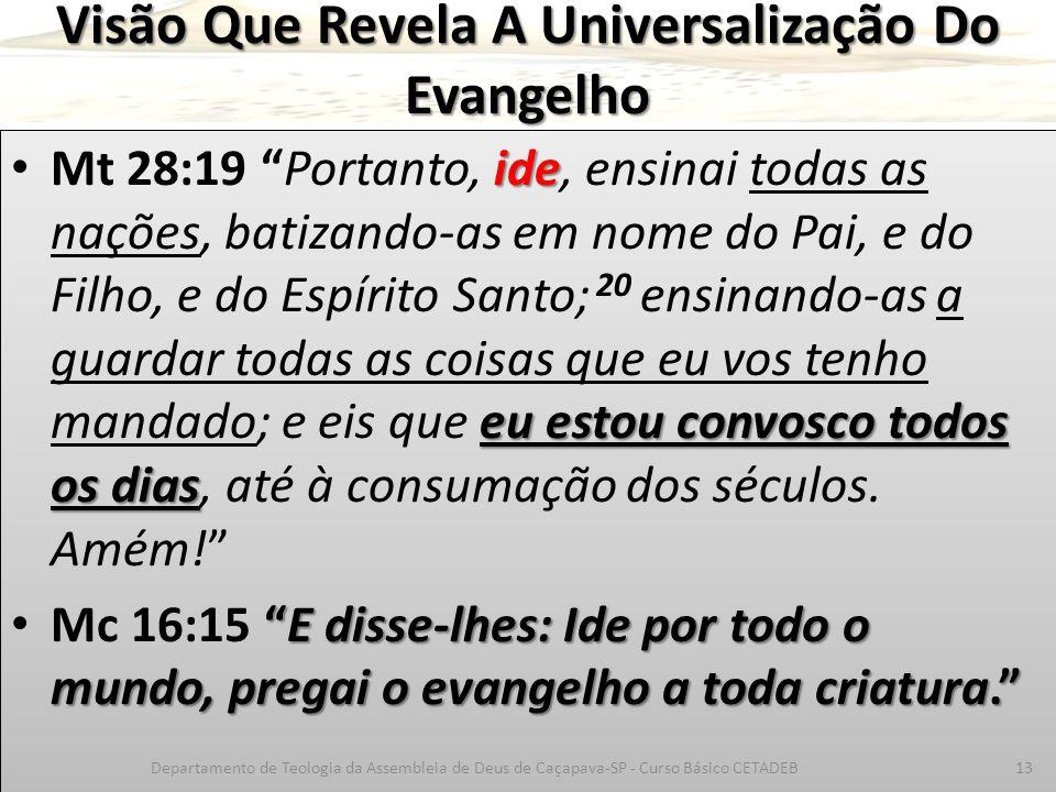 Visão Que Revela A Universalização Do Evangelho