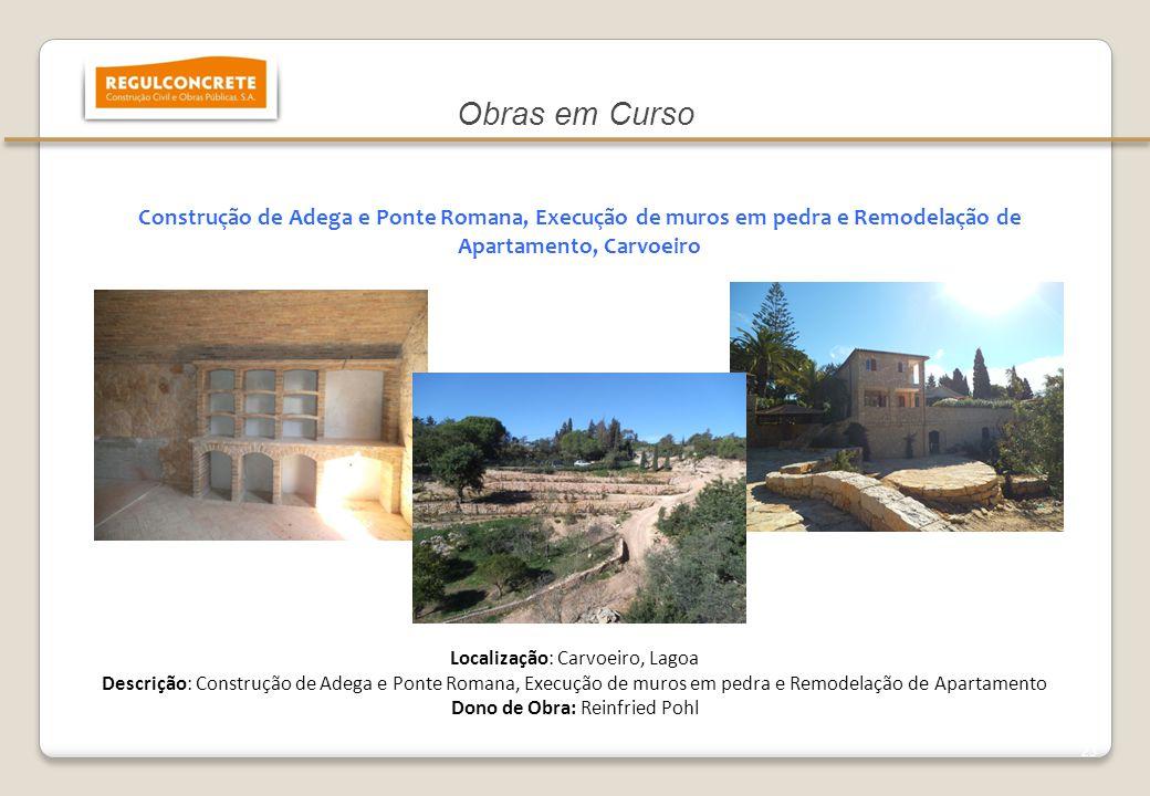 Obras em Curso Construção de Adega e Ponte Romana, Execução de muros em pedra e Remodelação de Apartamento, Carvoeiro.