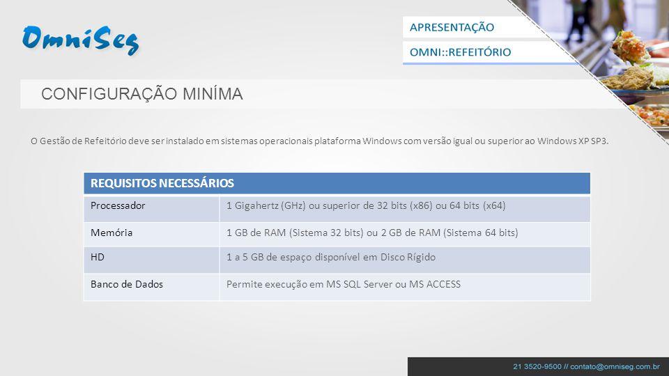 CONFIGURAÇÃO MINÍMA REQUISITOS NECESSÁRIOS Processador