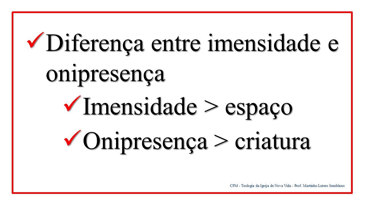 Diferença entre imensidade e onipresença