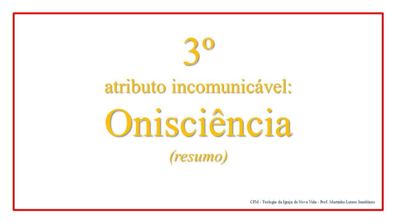 atributo incomunicável: Onisciência