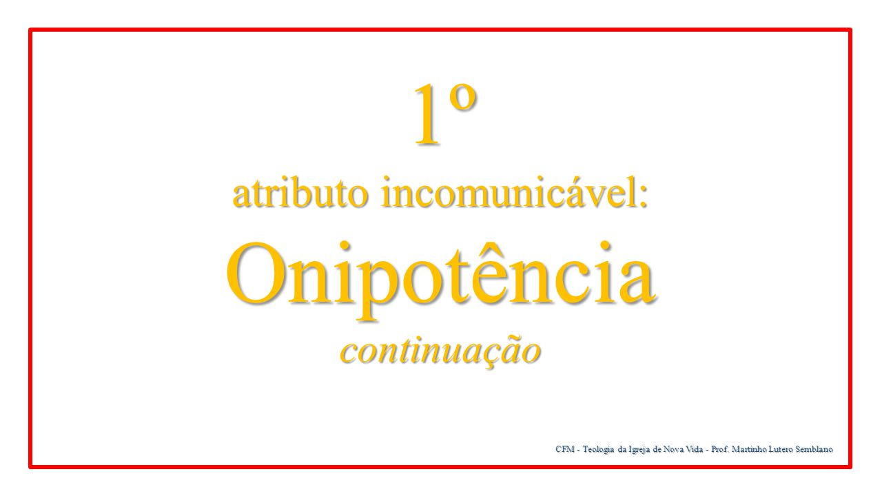 atributo incomunicável: Onipotência