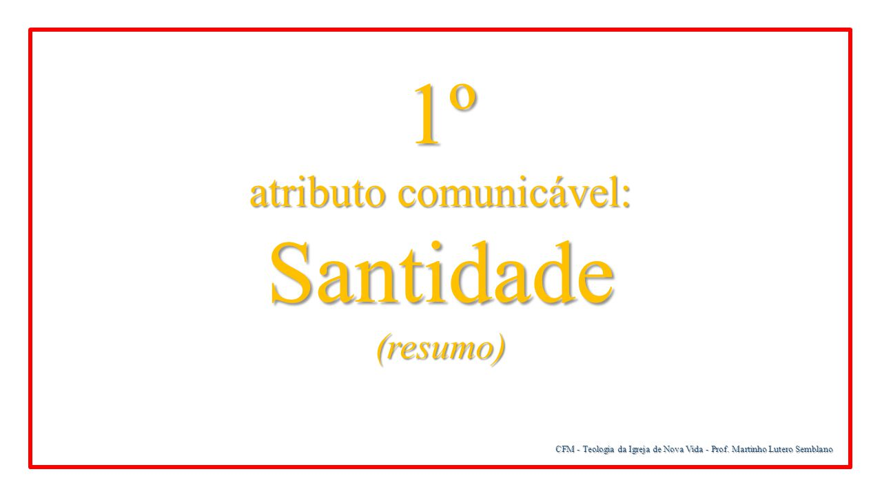 atributo comunicável: Santidade