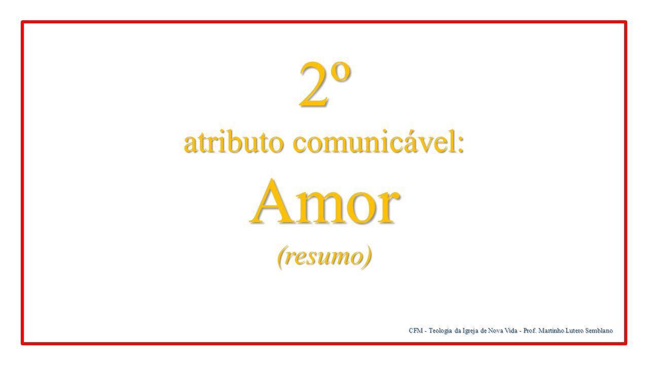 atributo comunicável: Amor