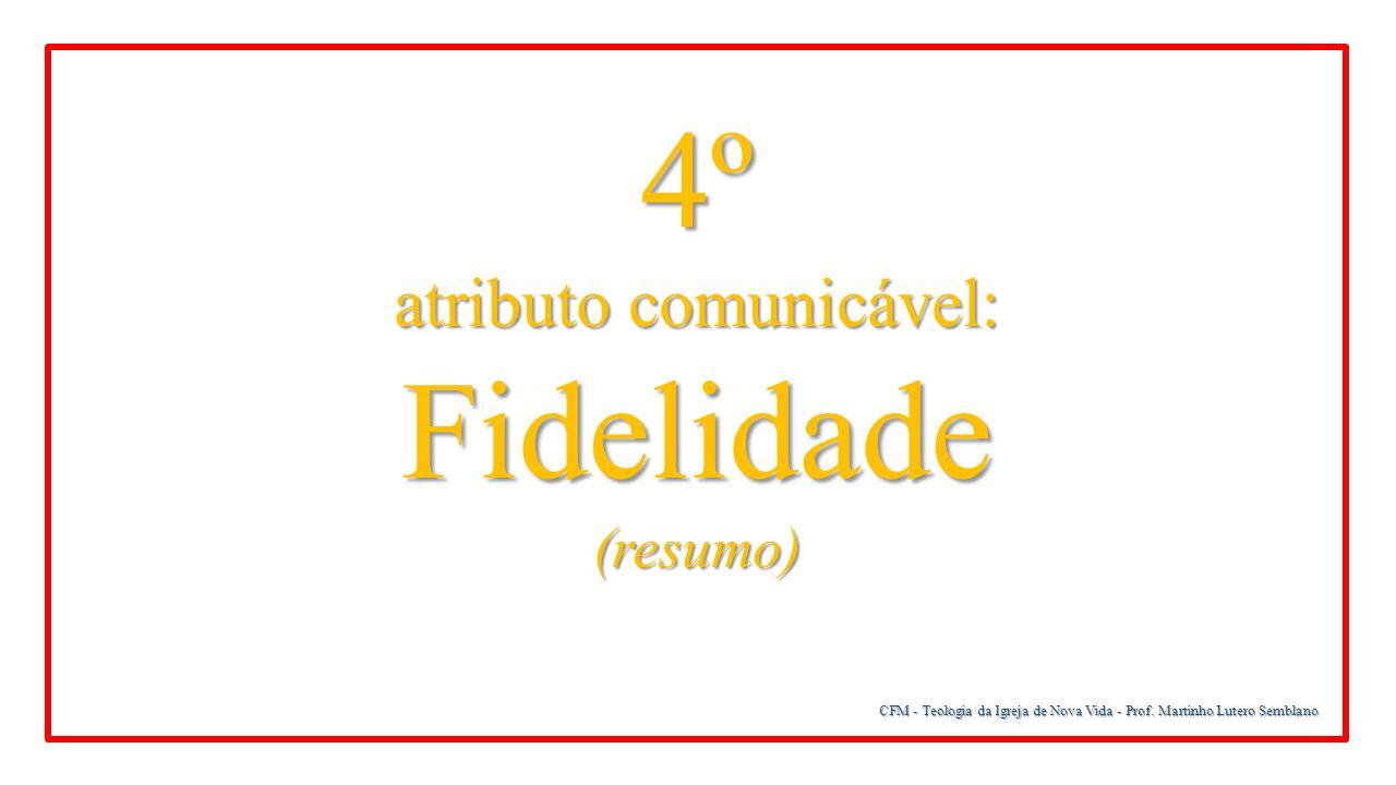 atributo comunicável: Fidelidade