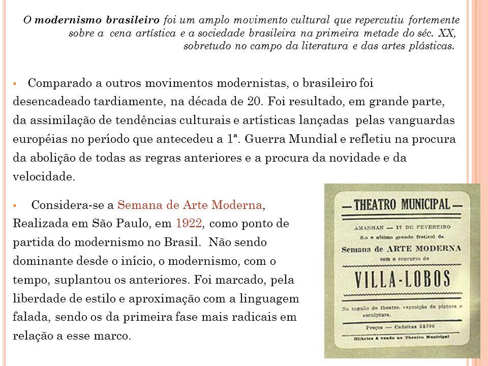 Comparado a outros movimentos modernistas, o brasileiro foi