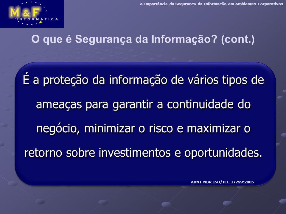 O que é Segurança da Informação (cont.)