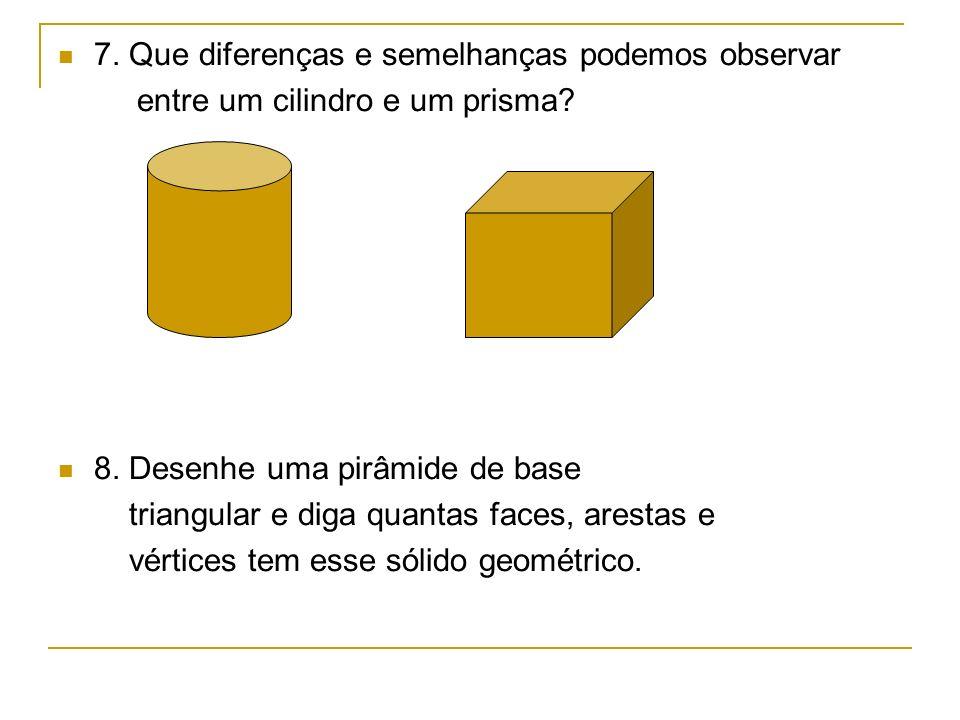 7. Que diferenças e semelhanças podemos observar