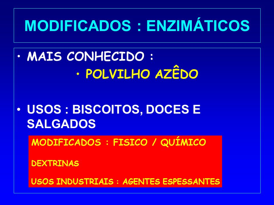MODIFICADOS : ENZIMÁTICOS