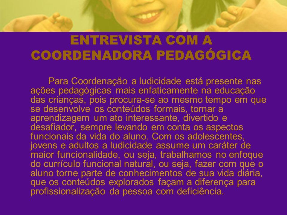 ENTREVISTA COM A COORDENADORA PEDAGÓGICA