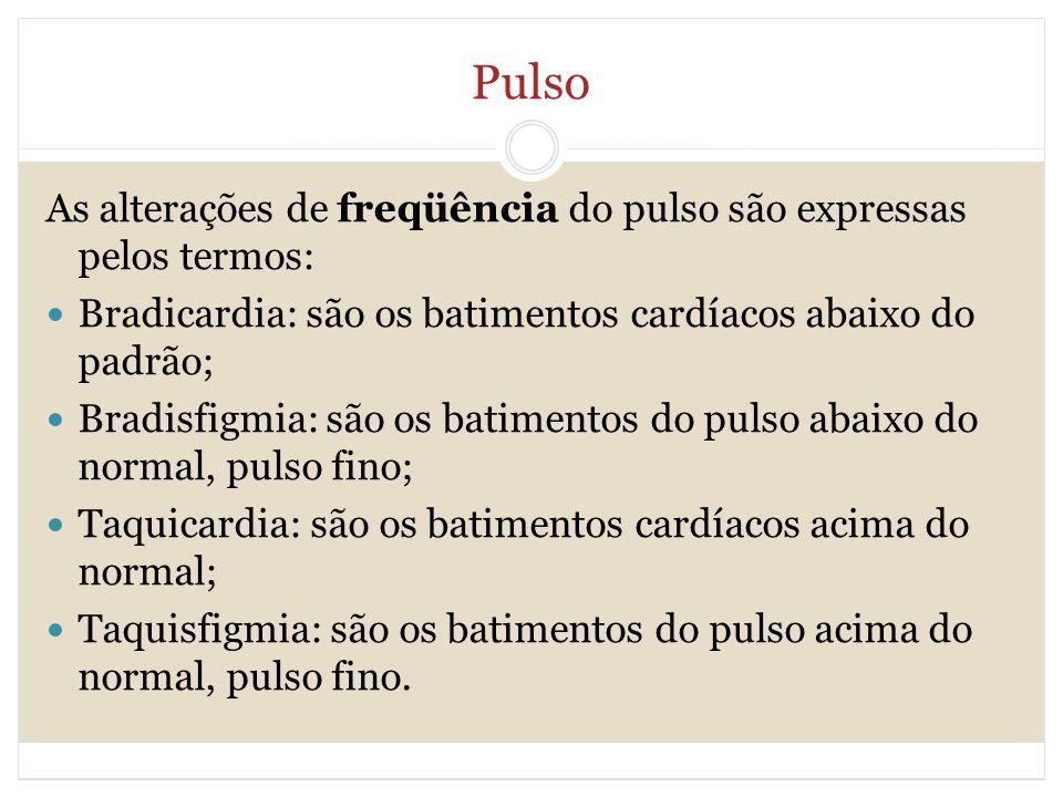 Pulso As alterações de freqüência do pulso são expressas pelos termos: