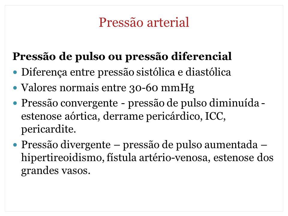 Pressão arterial Pressão de pulso ou pressão diferencial