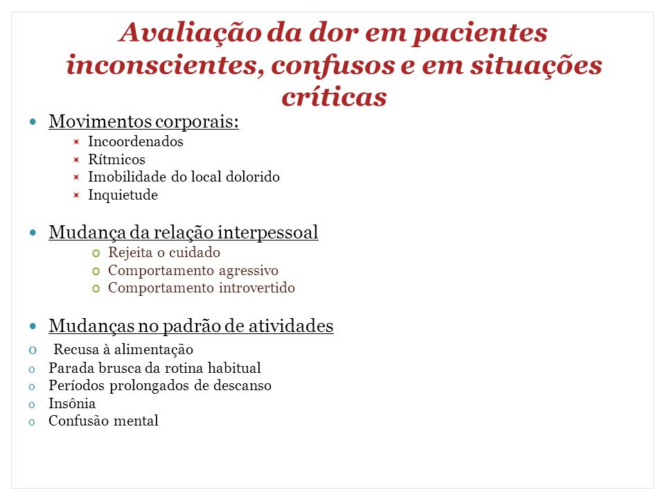 Avaliação da dor em pacientes inconscientes, confusos e em situações críticas