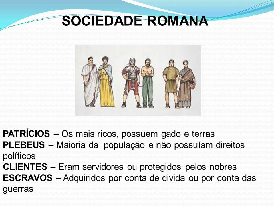 SOCIEDADE ROMANA PATRÍCIOS – Os mais ricos, possuem gado e terras
