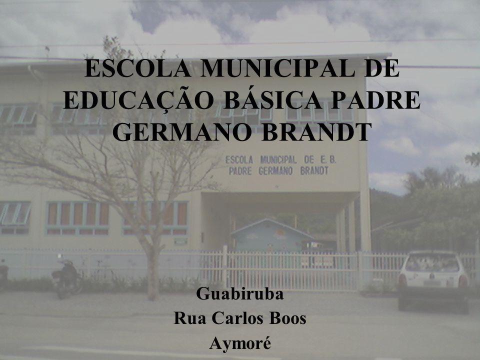 ESCOLA MUNICIPAL DE EDUCAÇÃO BÁSICA PADRE GERMANO BRANDT
