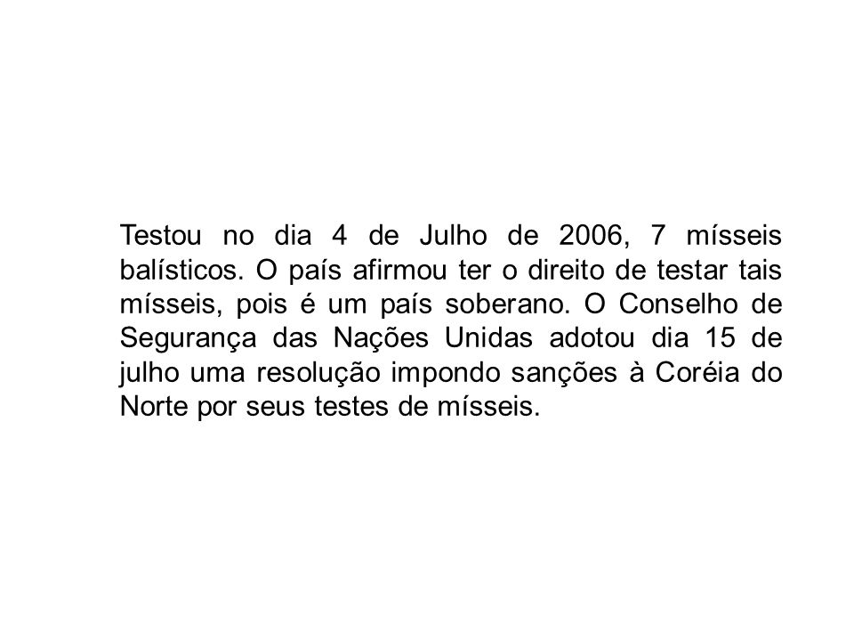 Testou no dia 4 de Julho de 2006, 7 mísseis balísticos