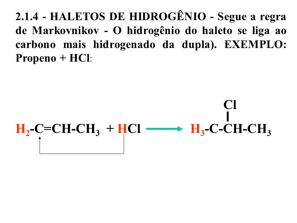 H2-C=CH-CH3 + HCl H3-C-CH-CH3