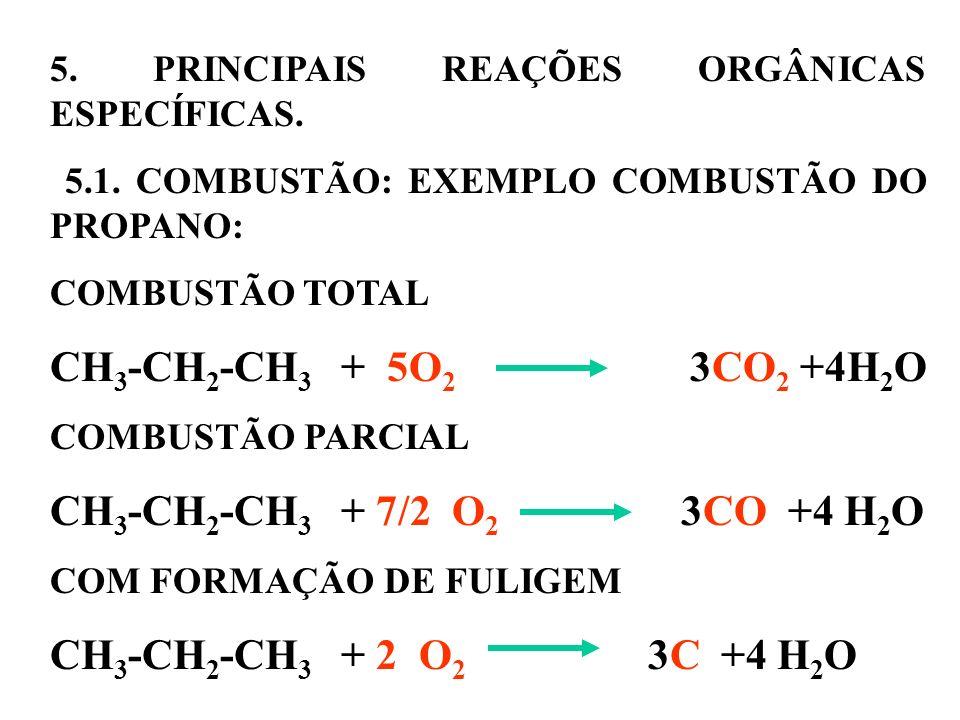 CH3-CH2-CH3 + 5O2 3CO2 +4H2O CH3-CH2-CH3 + 7/2 O2 3CO +4 H2O