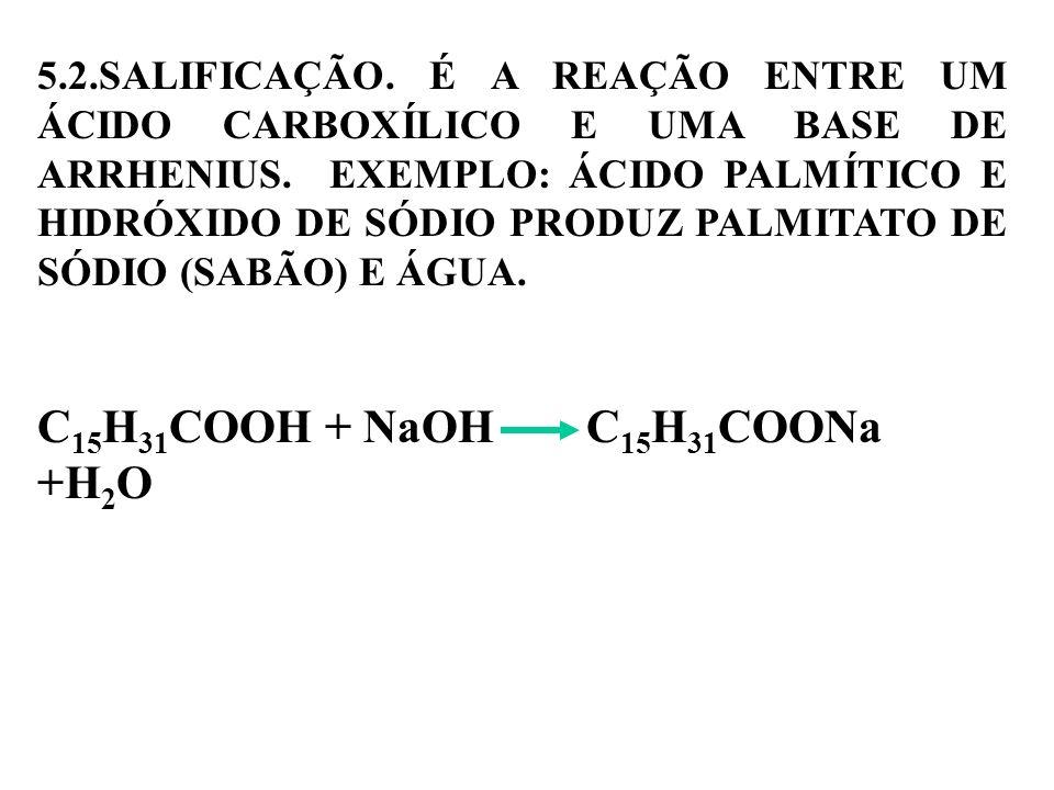 C15H31COOH + NaOH C15H31COONa +H2O