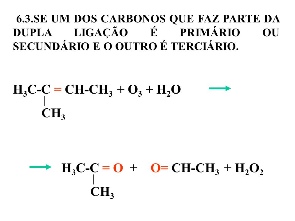 H3C-C = CH-CH3 + O3 + H2O H3C-C = O + O= CH-CH3 + H2O2