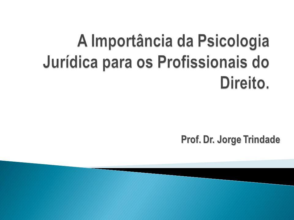 A Importância da Psicologia Jurídica para os Profissionais do Direito.
