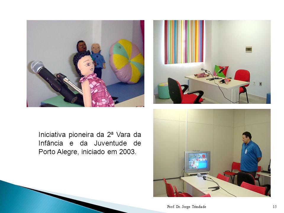 Iniciativa pioneira da 2ª Vara da Infância e da Juventude de Porto Alegre, iniciado em 2003.