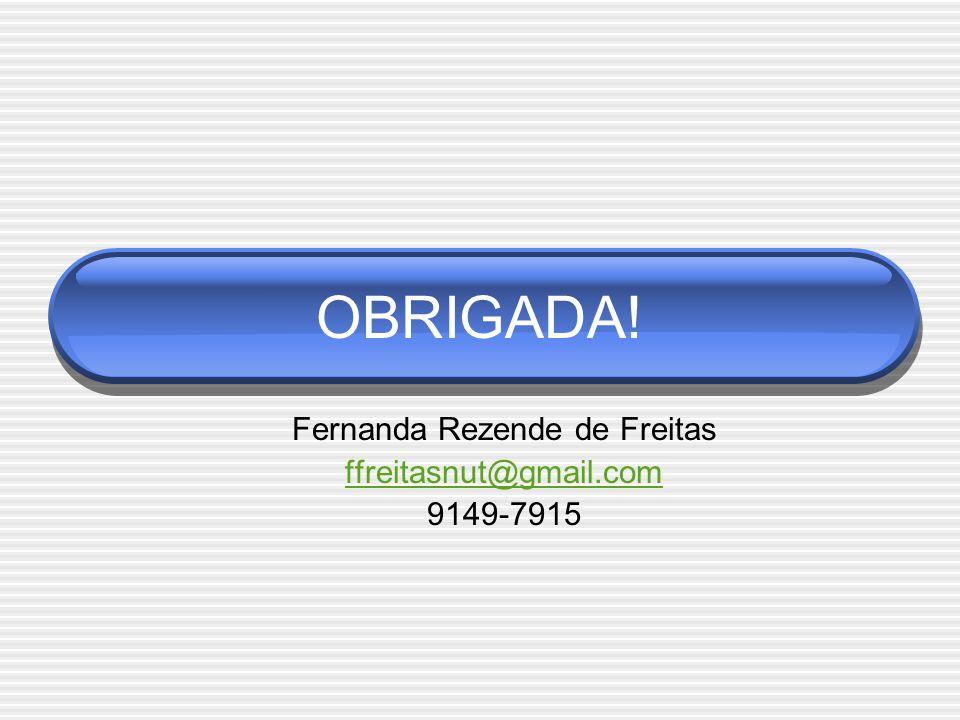 Fernanda Rezende de Freitas ffreitasnut@gmail.com 9149-7915