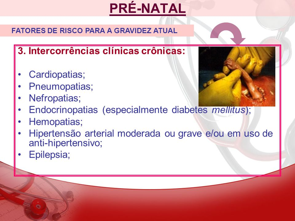 PRÉ-NATAL 3. Intercorrências clínicas crônicas: Cardiopatias;