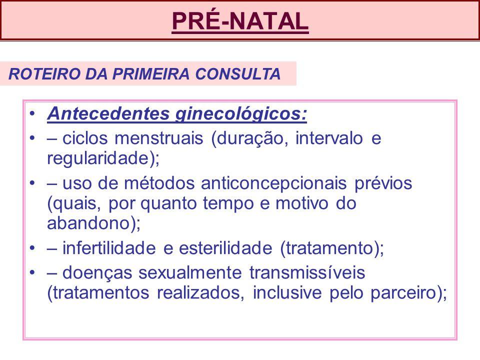 PRÉ-NATAL Antecedentes ginecológicos: