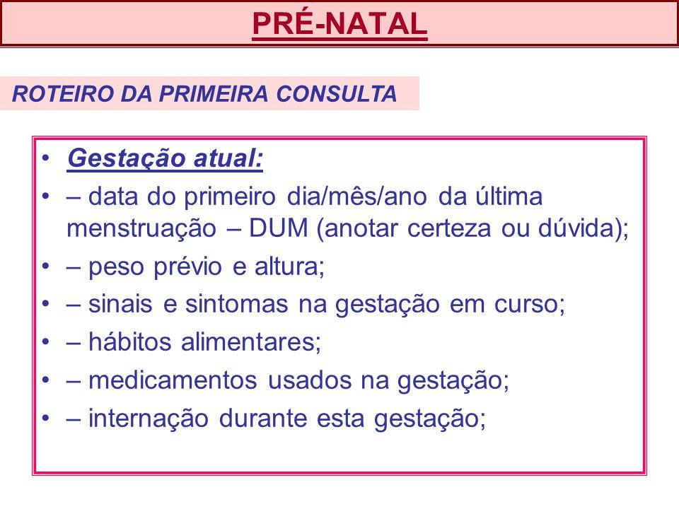 PRÉ-NATAL Gestação atual: