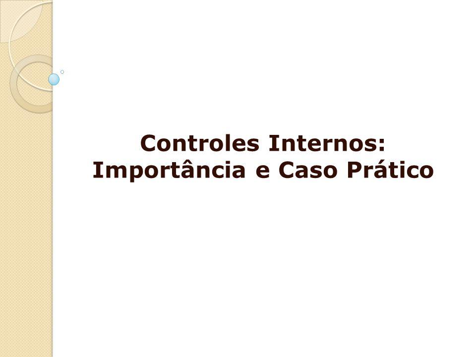 Controles Internos: Importância e Caso Prático