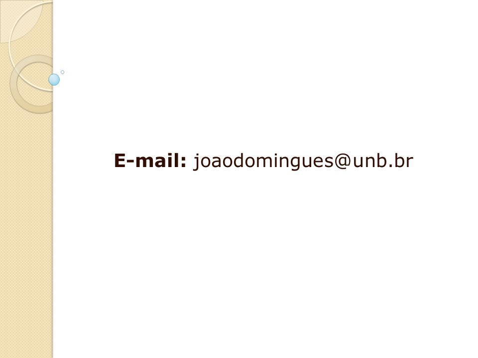 E-mail: joaodomingues@unb.br