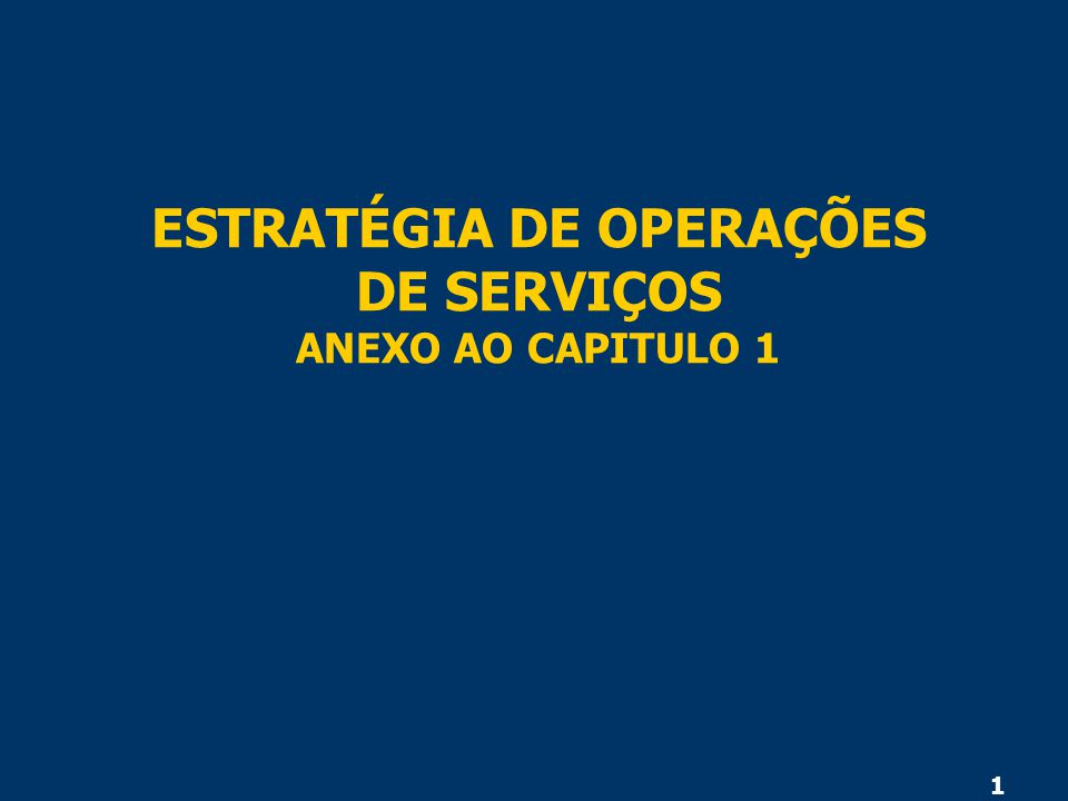 ESTRATÉGIA DE OPERAÇÕES DE SERVIÇOS