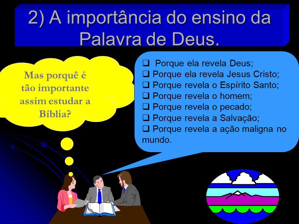 2) A importância do ensino da Palavra de Deus.