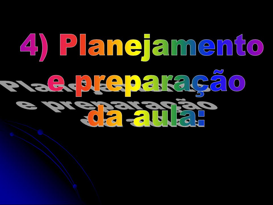 4) Planejamento e preparação da aula: