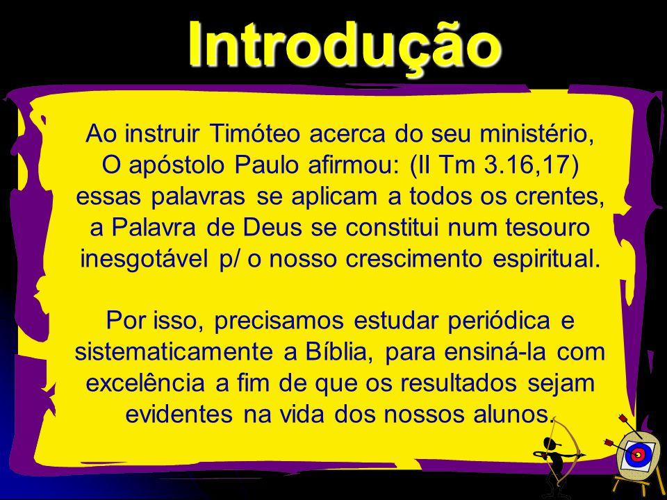 Introdução Ao instruir Timóteo acerca do seu ministério,