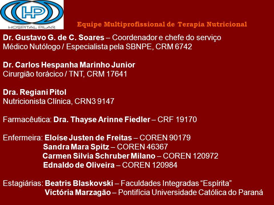Dr. Gustavo G. de C. Soares – Coordenador e chefe do serviço