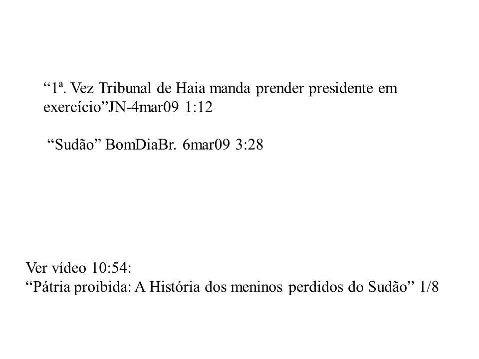 1ª. Vez Tribunal de Haia manda prender presidente em exercício JN-4mar09 1:12