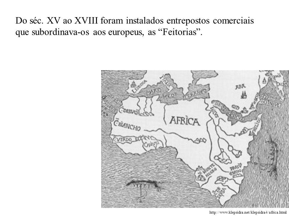 Do séc. XV ao XVIII foram instalados entrepostos comerciais que subordinava-os aos europeus, as Feitorias .