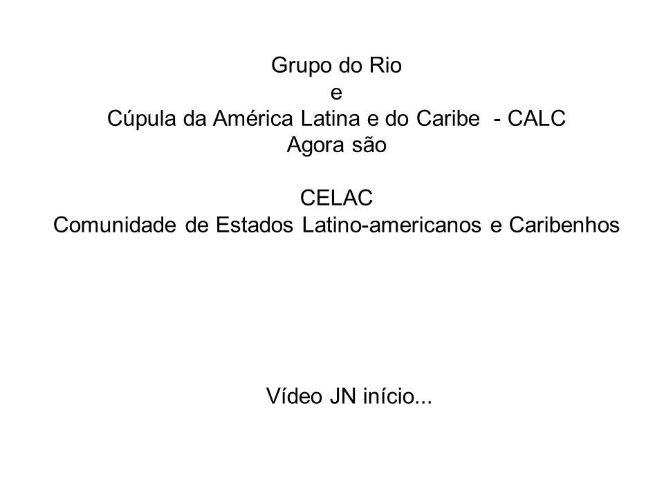 Cúpula da América Latina e do Caribe - CALC Agora são CELAC